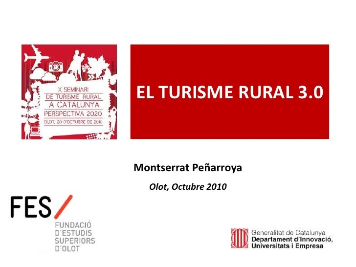 EL TURISME RURAL 3.0                    Montserrat Peñarroya                    Olot, Octubre 2010     www.Geaipc.com
