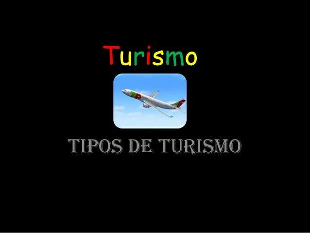 Turismo Tipos de turismo