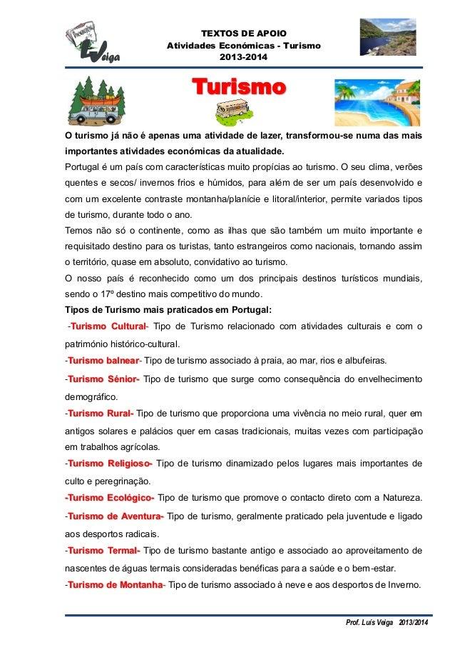 TEXTOS DE APOIO Atividades Económicas - Turismo 2013-2014 Prof. Luís Veiga 2013/2014 O turismo já não é apenas uma ativida...