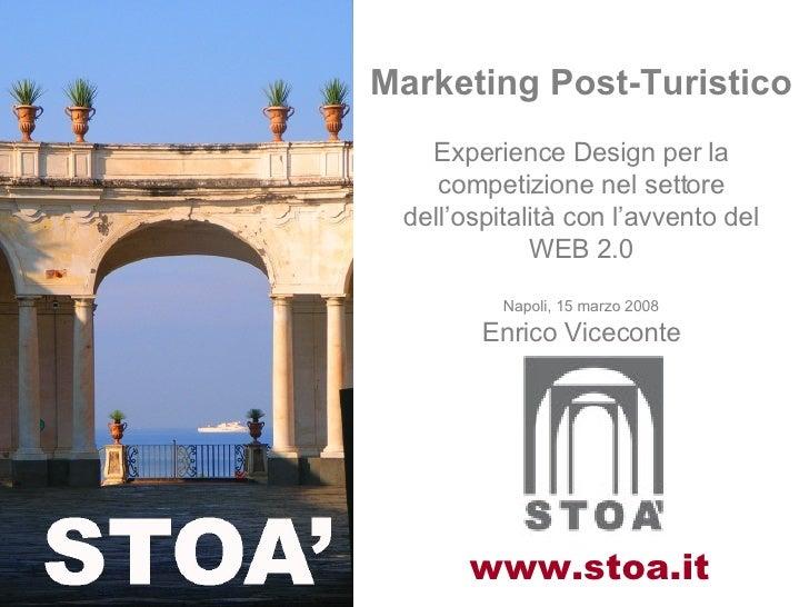Marketing Post-Turistico Experience Design per la competizione nel settore dell'ospitalità con l'avvento del WEB 2.0 Napol...