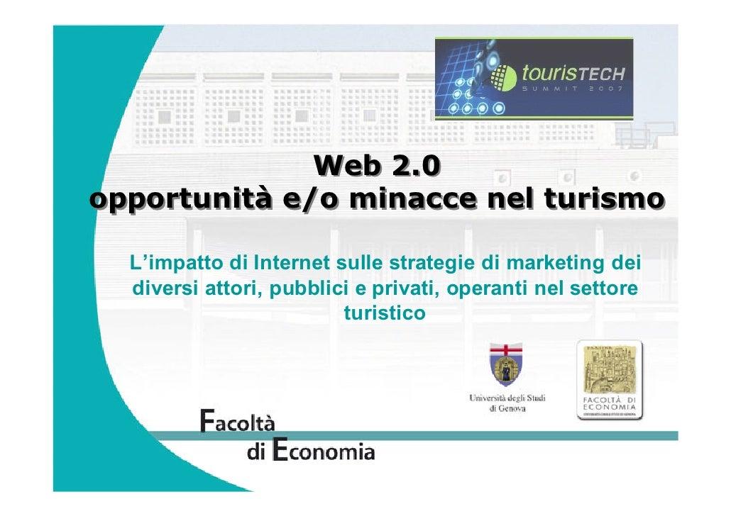 Web 2.0 opportunità e/o minacce nel turismo    L'impatto di Internet sulle strategie di marketing dei   diversi attori, pu...