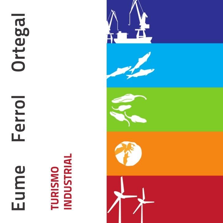 Turismo  Industrial  Eume  Ferrol  Ortegal
