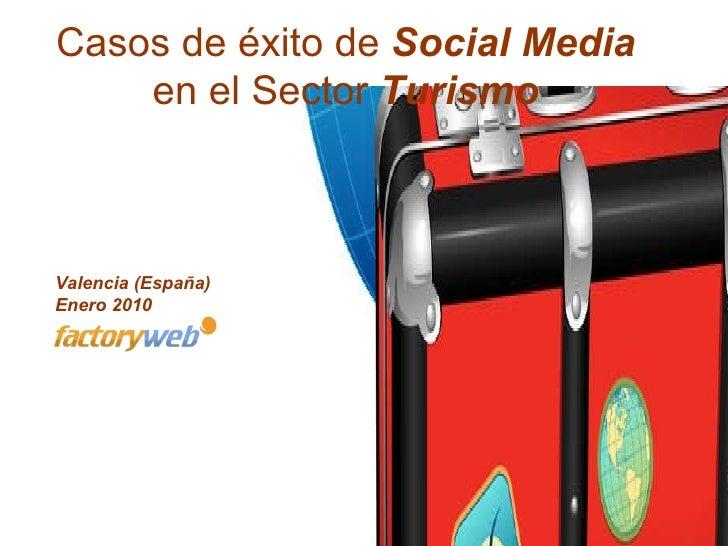Casos de éxito de  Social Media en el Sector  Turismo Valencia (España)   Enero 2010