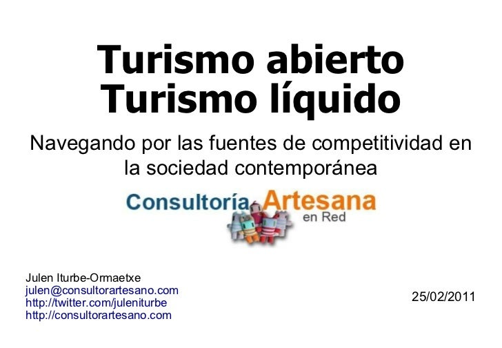 Turismo abierto Turismo líquido Navegando por las fuentes de competitividad en la sociedad contemporánea Julen Iturbe-Orma...