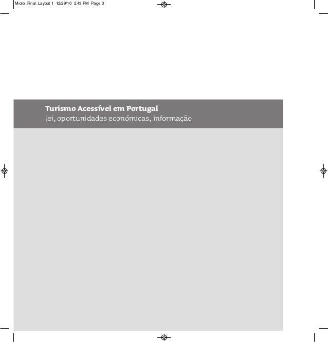Turismo Acessível em Portugal lei, oportunidades económicas, informação Miolo_Final_Layout 1 12/29/10 2:43 PM Page 3