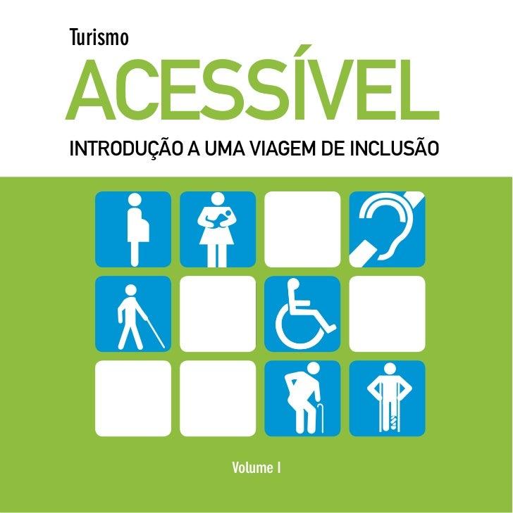 Turismo   ACESSÍVEL INTRODUÇÃO A UMA VIAGEM DE INCLUSÃO                    Volume I