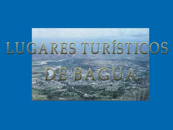 LUGARES TURÍSTICOS DE BAGUA
