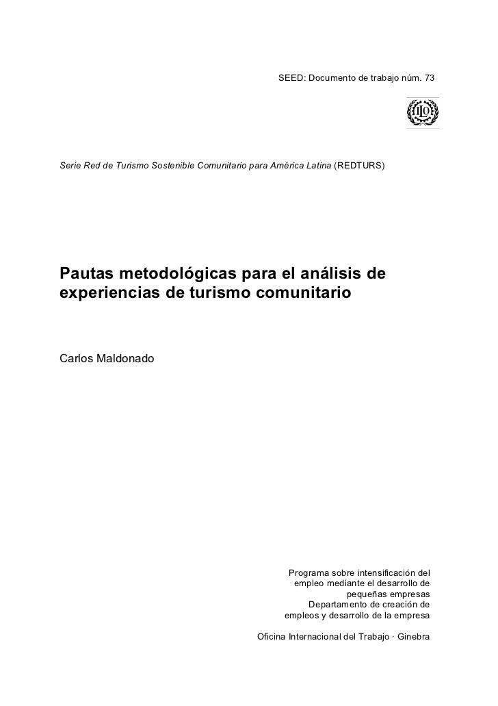 SEED: Documento de trabajo núm. 73Serie Red de Turismo Sostenible Comunitario para América Latina (REDTURS)Pautas metodoló...
