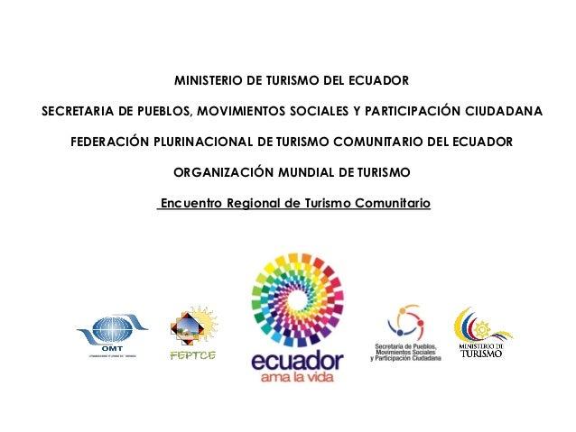 MINISTERIO DE TURISMO DEL ECUADOR SECRETARIA DE PUEBLOS, MOVIMIENTOS SOCIALES Y PARTICIPACIÓN CIUDADANA FEDERACIÓN PLURINA...