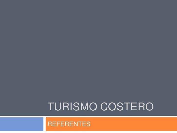 Turismo Costero<br />REFERENTES<br />