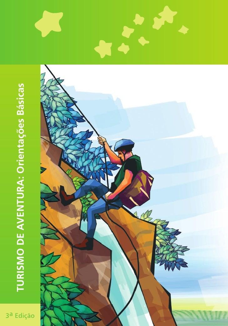 Turismo de aventura, orientações básicas, mtur 2008.