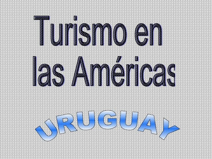 Turismo en las Américas URUGUAY