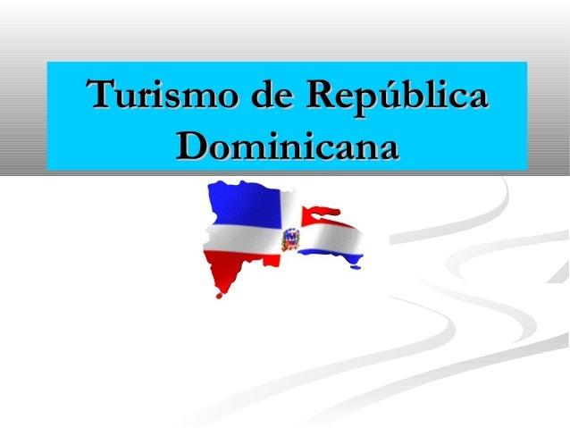 Turismo de RepúblicaTurismo de República DominicanaDominicana