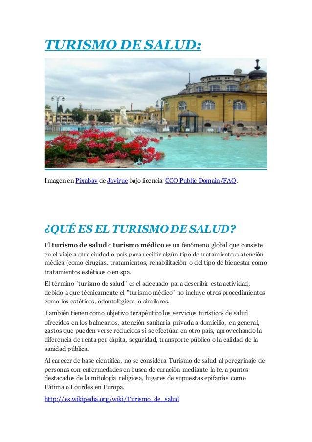 TURISMO DE SALUD: Imagen en Pixabay de Javirue bajo licencia CCO Public Domain/FAQ. ¿QUÉ ES EL TURISMO DE SALUD? El turism...