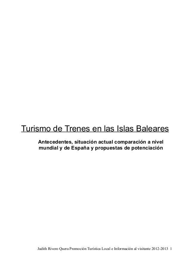 Turismo de Trenes en las Islas Baleares    Antecedentes, situación actual comparación a nivel    mundial y de España y pro...