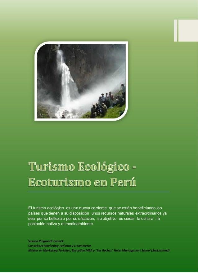 El turismo ecológico es una nueva corriente que se están beneficiando los países que tienen a su disposición unos recursos...