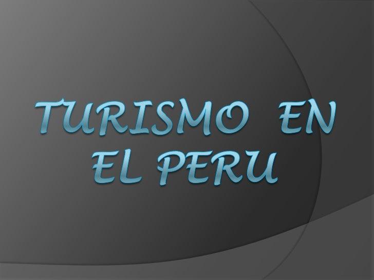 Turismo  en el peru <br />