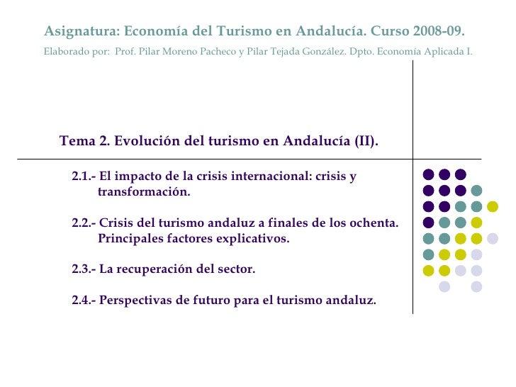 2.1.- El impacto de la crisis internacional: crisis y transformación.  2.2.- Crisis del turismo andaluz a finales de los o...