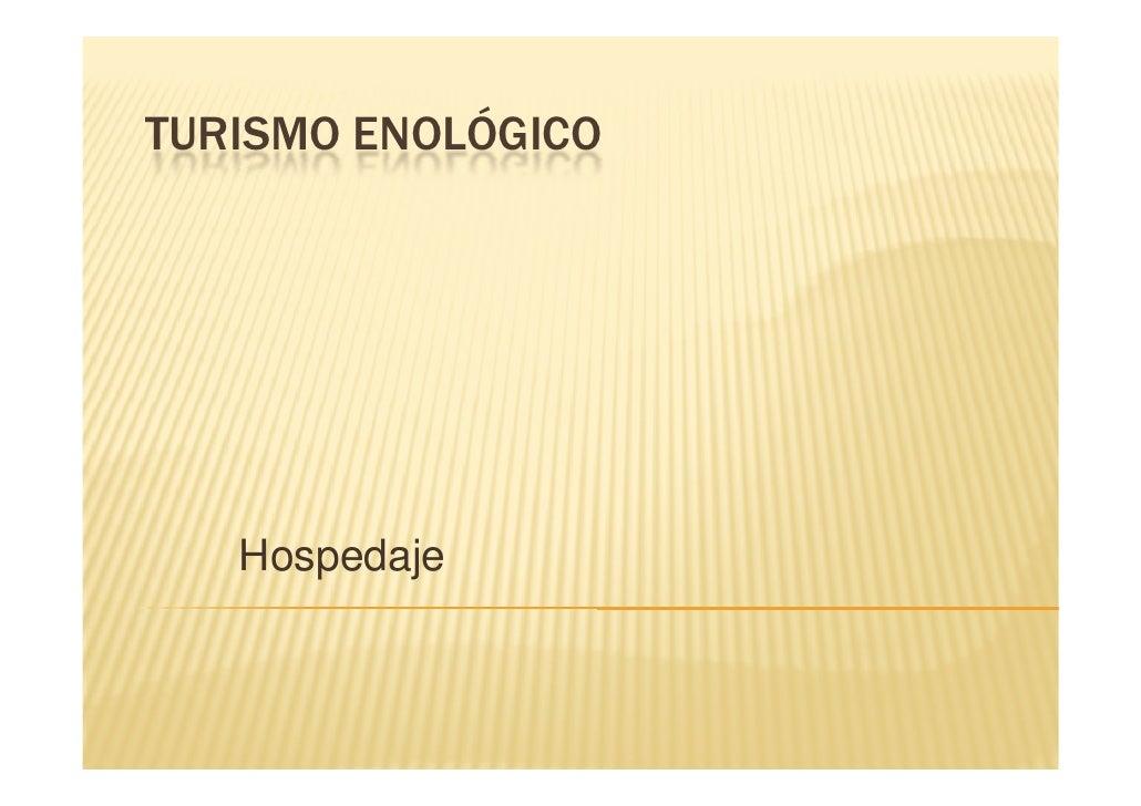 TURISMO ENOLÓGICO   Hospedaje