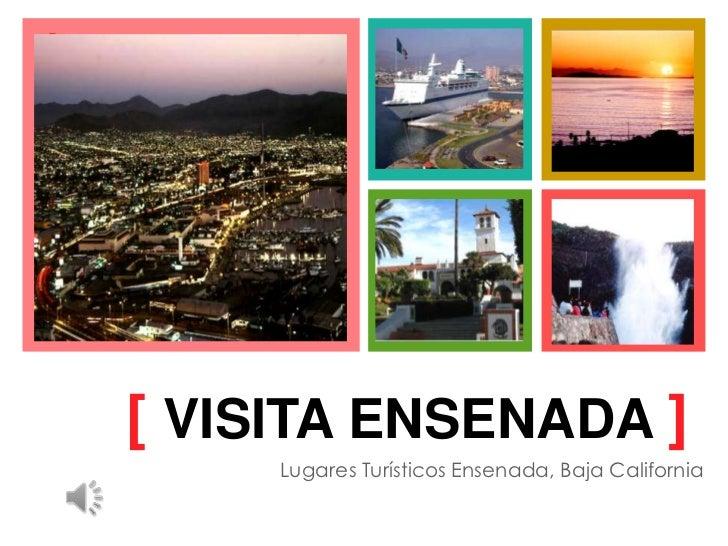 [ VISITA ENSENADA ]<br />Lugares Turísticos Ensenada, Baja California<br />
