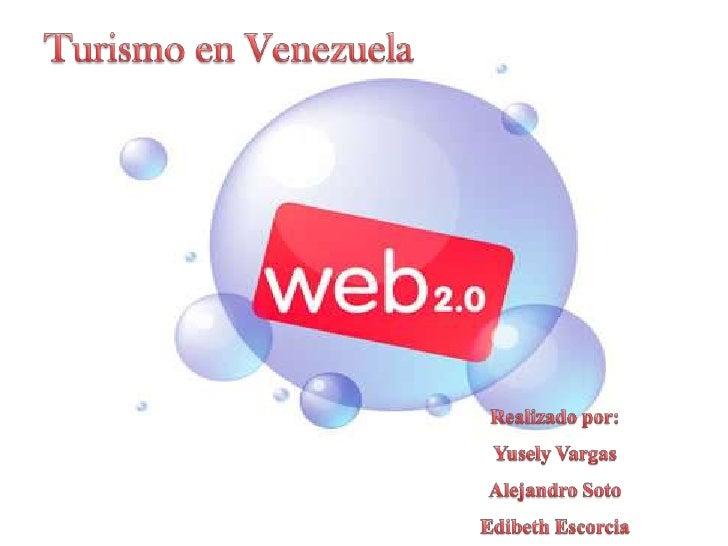 Turismo en Venezuela <br />Realizado por:Yusely VargasAlejandro SotoEdibeth Escorcia<br />