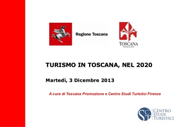 TURISMO in TOSCANA, nel 2020 - BTO Buy Tourism Online 2013 - Alberto Peruzzini, Alessandro Tortelli
