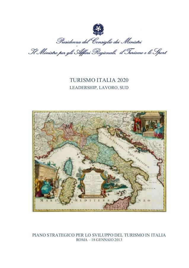 TURISMO ITALIA 2020               LEADERSHIP, LAVORO, SUDPIANO STRATEGICO PER LO SVILUPPO DEL TURISMO IN I...
