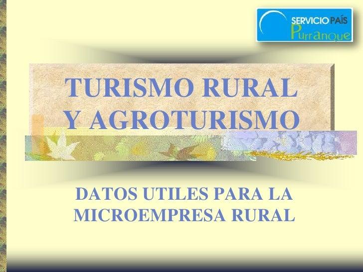 TURISMO RURALY AGROTURISMO<br />DATOS UTILES PARA LA MICROEMPRESA RURAL<br />