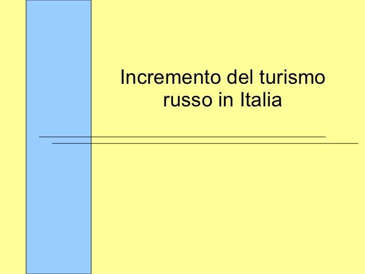 Incremento del turismo russo in Italia