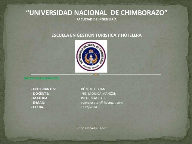 """""""UNIVERSIDAD NACIONAL DE CHIMBORAZO""""  FACULTAD DE INGENIERÍA  ESCUELA EN GESTIÓN TURÍSTICA Y HOTELERA  DATOS INFORMATIVOS:..."""