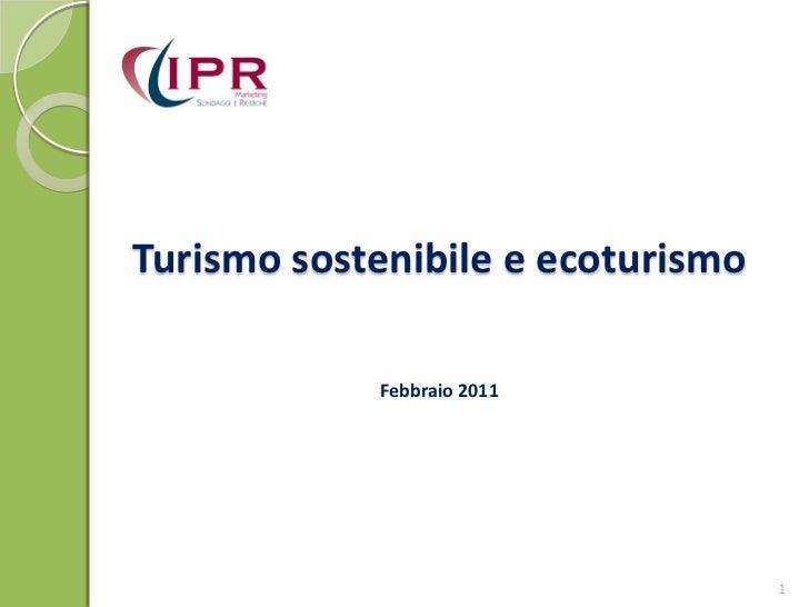 Turismo sostenibile e ecoturismo            Febbraio 2011                                   1