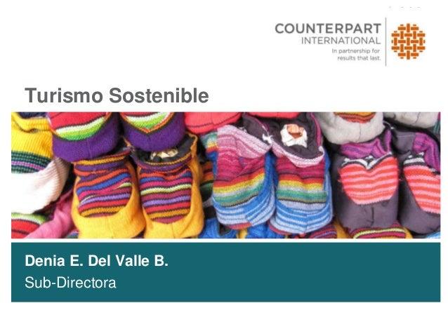 Turismo SostenibleDenia E. Del Valle B.Sub-Directora