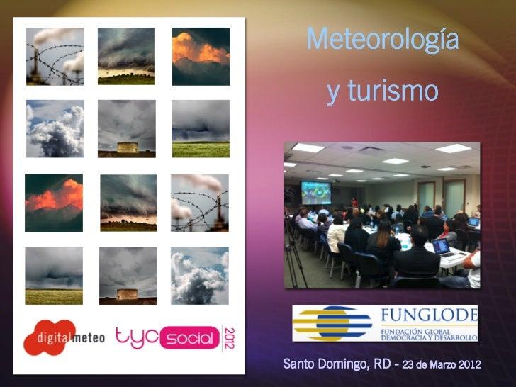 Meteorología y Turismo 2.0 por Emilio Rey - Taller Marketing Turístico tycSocial