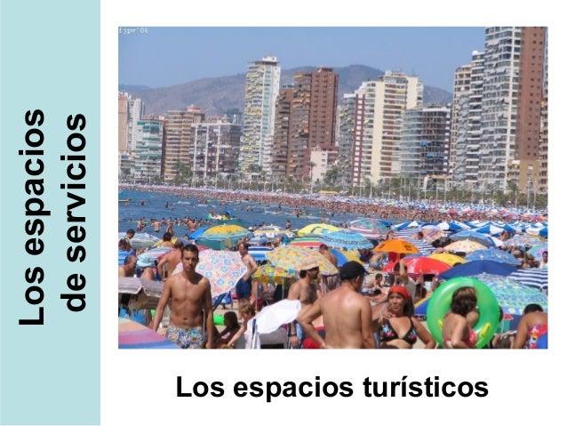 Los espacios                           de serviciosLos espacios turísticos