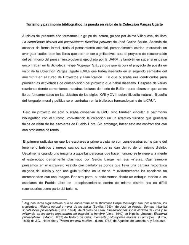 Turismo y patrimonio bibliográfico: la puesta en valor de la Colección Vargas Ugarte  A inicios del presente año formamos ...