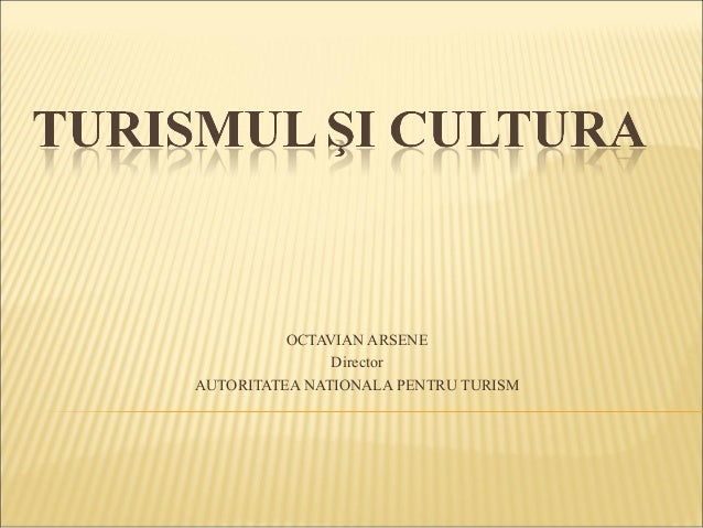 Turismul si cultura_octavian arsene