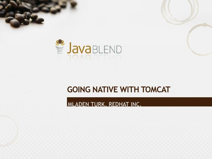 [Turk] Going native with Tomcat