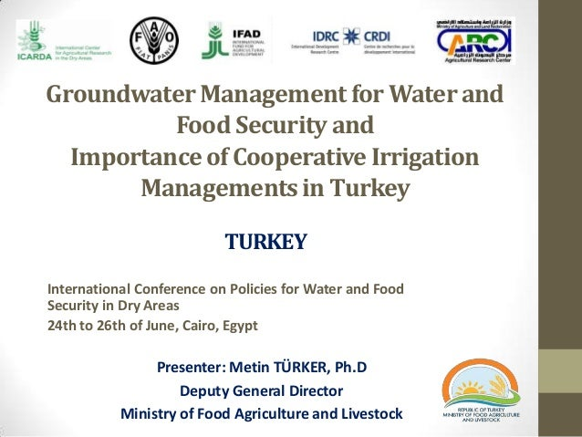 GroundwaterManagementfor WaterandFoodSecurityandImportanceof CooperativeIrrigationManagementsin TurkeyInternational Confer...