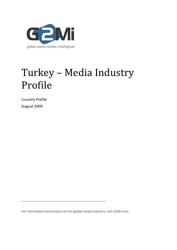 Turkey – Media Industry Profile Country Profile August 2009     For information and analysis on the global media industry,...