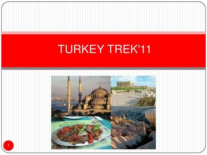 TURKEY TREK'11<br />1<br />