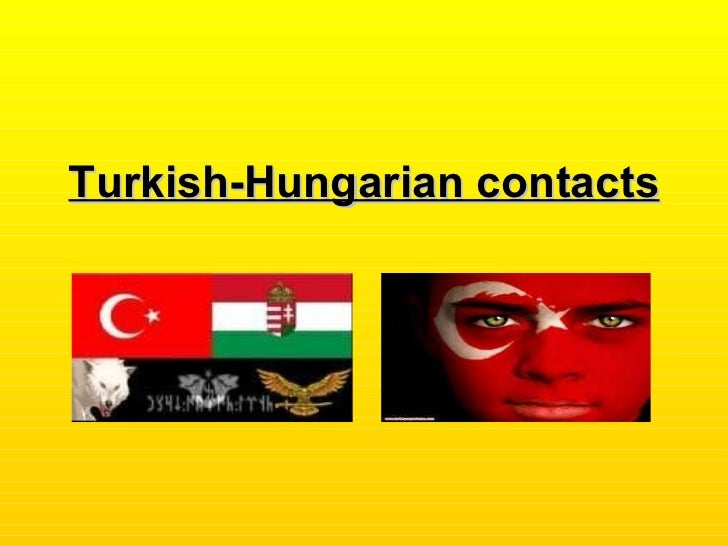 Turkish Hungarian contacts by Hungarians