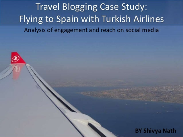 Travel Blogging Case Study:Flying to Spain with Turkish Airlines Analysis of engagement and reach on social media         ...