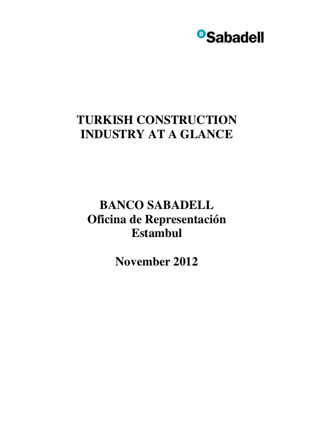 TURKISH CONSTRUCTIONINDUSTRY AT A GLANCE   BANCO SABADELL Oficina de Representación         Estambul      November 2012