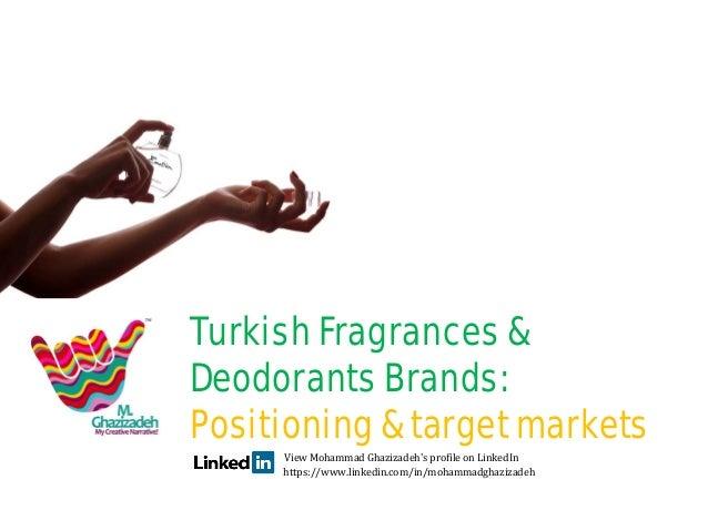 Turkish fragrances and deodorants brands:positioning and target markets، برند های عطر و رایحه ترکیه