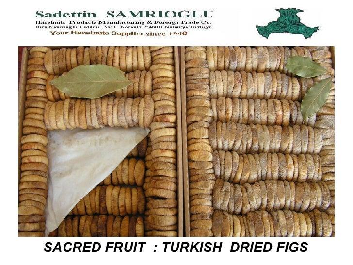 SACRED FRUIT  : TURKISH  DRIED FIGS