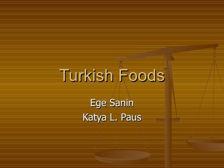 Turkish Foods Ege Sanin Katya L. Paus