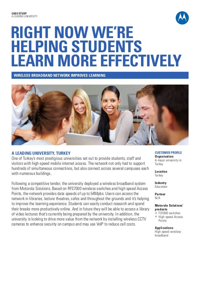 CASE STUDY A LEADING UNIVERSITY  RIGHT NOW WE'RE HELPING STUDENTS LEARN MORE EFFECTIVELY WIRELESS BROADBAND NETWORK IMPROV...