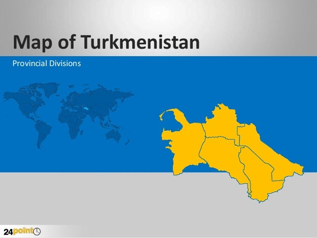 Turkmenistan Map - Fast and Easy to Edit PPT