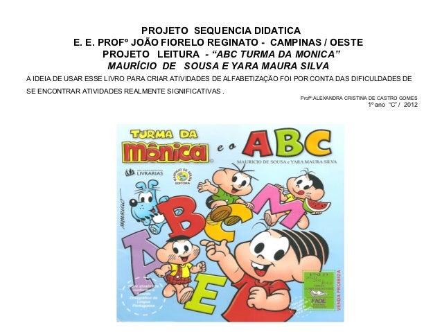PROJETO SEQUENCIA DIDATICA            E. E. PROFº JOÃO FIORELO REGINATO - CAMPINAS / OESTE                   PROJETO LEITU...