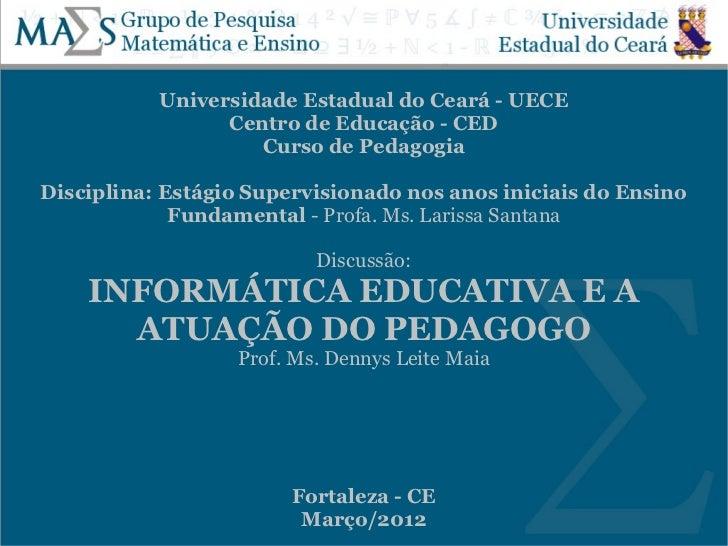Universidade Estadual do Ceará - UECE                 Centro de Educação - CED                    Curso de PedagogiaDiscip...